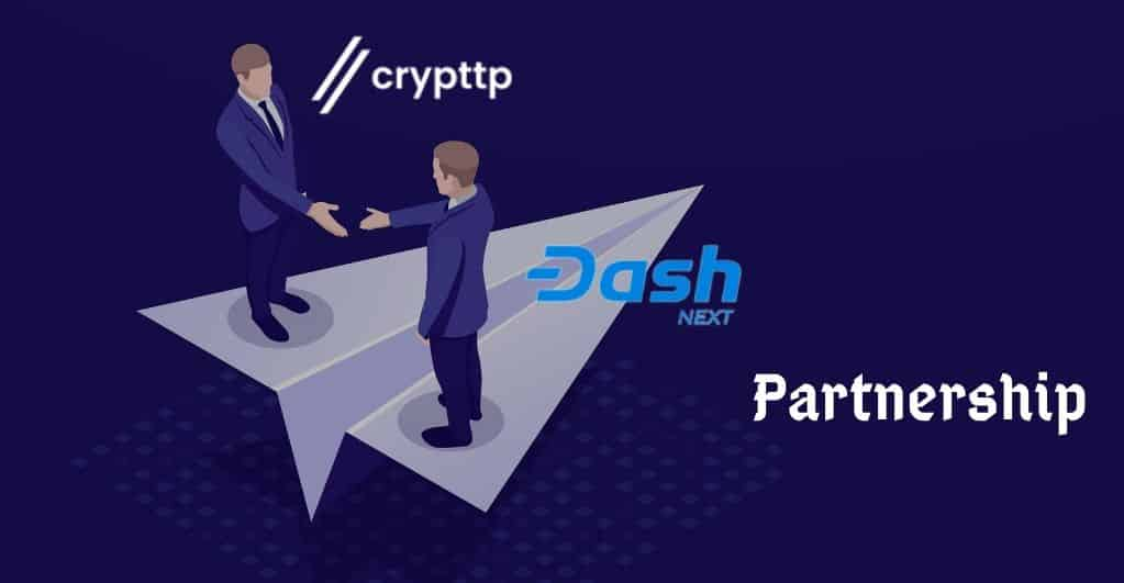 Dash Next Partnered With Crypttp